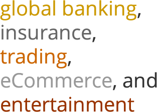 global banking,insurance,trading,eCommerce and entertainment